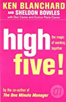 High Five  the Magic of Working Together (The One Minute Manager)