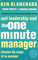 Self Leadership and the One Minute Manager Discover the Magic of No Excuses