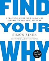Find Your Why- A Practical Guide for Discovering Purpose for You and Your Team