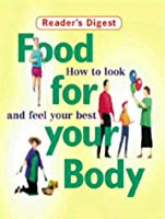 Food for Your Body How to Look and Feel Your Best