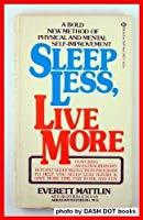 Sleep Less Live More