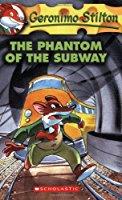 The Phantom of the Subway (Geronimo Stilton No 13)