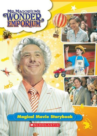Mr. Magoriums Wonder Emporium -Magical Movie Storybook