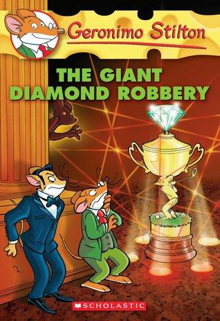 The Giant Diamond Robbery (Geronimo Stilton No 44)