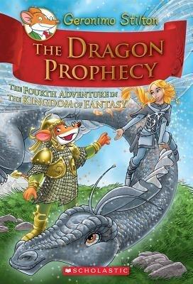 The Dragon Prophecy (Geronimo Stilton and the Kingdom of Fantasy No 4)