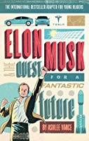 Elon Musk Young Readers Edition