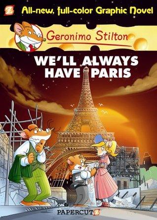 Geronimo Stilton 11 Well Always Have Paris