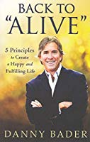 Back to Alive  5 Principles to Create a Happy and Fulfilling Life