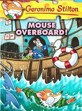Geronimo Stilton 62 Mouse Overboard
