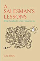 A SALESMAN S LESSONS What I Studied Is what I Failed to seeA SALESMAN S LESSONS What I Studied Is what I Failed to see