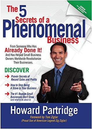 5 Secrets to a Phenomenal Business